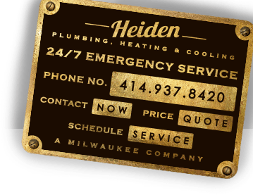 Heiden Plumbing, Heating & Cooling 24/7 Emergency Service 414-937-8420 Call to get a quote or schedule a service