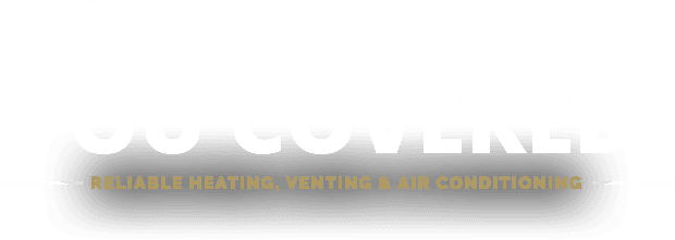 No Air? We've got you covered. Reliable heating, venting and air conditioning