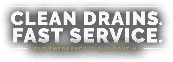 Clean Drains. Fast Service. Your emergency is our routine.
